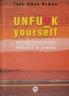 Unfu*k Yourself Зарежи колебанията, животът те очаква - Гари Джон Бишъп